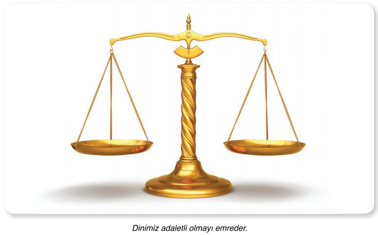 dinimiz adaletli olmayı emreder